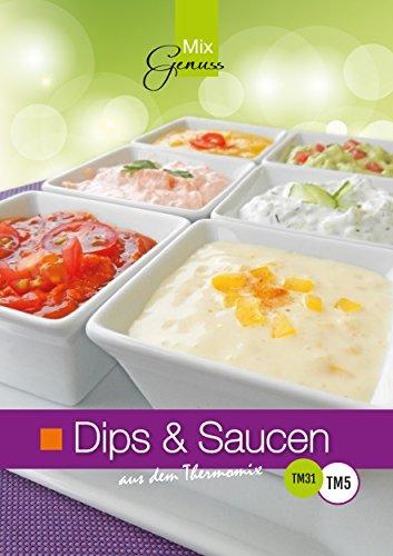Dips & Saucen: aus dem Thermomix (German Edition) by Corinna Wild