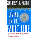 Living on the Fault Line, Revised Edition: Managing for Shareholder Value in Any Economy ~ Geoffrey A. Moore
