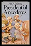 Presidential Anecdotes (0195029151) by Paul F. Boller Jr.