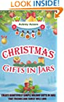Christmas Gifts In Jars: Create Beaut...