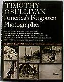 Timothy O'Sullivan:  America's Forgotten Photographer