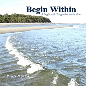 Begin Within: A Begin with Yes Guided Meditation