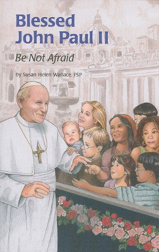 Saint John Paul II: Be Not Afraid (Encounter the Saints (Paperback))