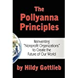 "The Pollyanna Principles: Reinventing ""Nonprofit Organizations"" to Create the Future of Our Worldby Hildy Gottlieb"