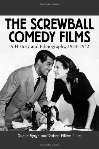 The Screwball Comedy Films: A History and Filmography, 1934-1942 (McFarland Classics S)