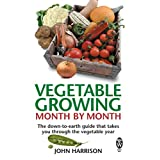 Vegetable Growing Month-by-Month: The down-to-earth guide that takes you through the vegetable yearby John Harrison