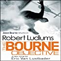 Robert Ludlum's The Bourne Objective (       UNABRIDGED) by Eric Van Lustbader, Robert Ludlum Narrated by Scott Sowers