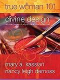 img - for True Woman 101: Divine Design: An Eight-Week Study on Biblical Womanhood (True Woman) book / textbook / text book