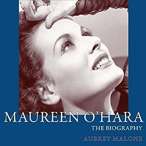 Maureen O'Hara: The Biography (Screen Classics) Audiobook
