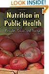 Nutrition in Public Health: Principle...