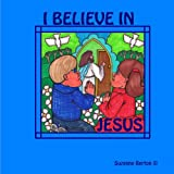 I Believe in Jesusby Suzanne Berton
