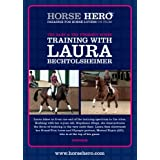 The baby and the finished horse - training with Laura Bechtolsheimer [DVD]