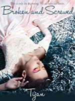 Broken and Screwed (The BS Series Book 1)