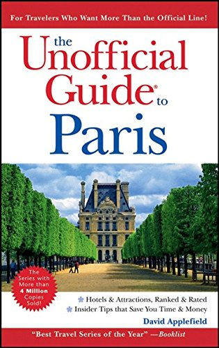 The Unofficial Guide to Paris (Unofficial Guides)