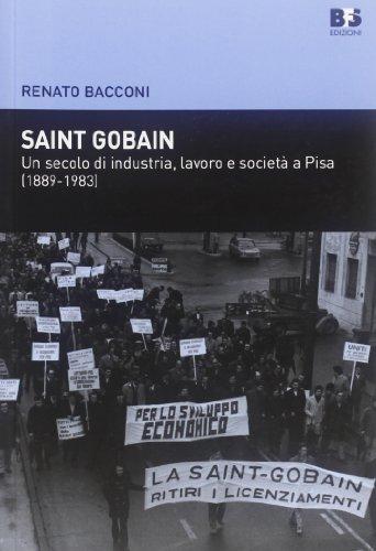 saint-gobain-un-secolo-di-industria-lavoro-e-societa-a-pisa-1889-1983