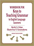 img - for Workbook for Keys to Teaching Grammar to English Language Learners (Michigan Teacher Training) book / textbook / text book
