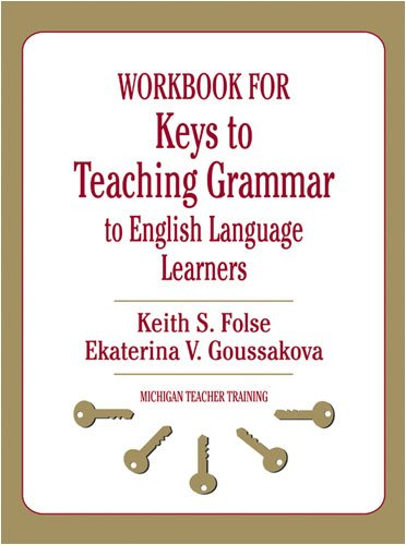 Workbook for Keys to Teaching Grammar to English Language...