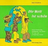 Image de Die Welt ist schön. Neue Kreisspiele, Spiellieder und Tänze für drei- bis achtjährige