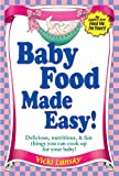 Baby Food Made Easy: Two free chapters from Feed Me, I'm Yours! (English Edition)