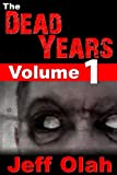 img - for The Dead Years - Volume 1 (A Post-Apocalyptic Thriller) book / textbook / text book