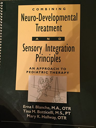 Combining Neuro-Developmental Treatment and Sensory Integration Principles: An Approach to Pediatric Therapy PDF