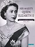 Her Majesty Queen Elizabeth II: Diamond Jubilee Sourvenir 1952-2012