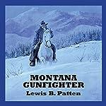 Montana Gunfighter | Lewis B. Patten