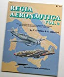 Regia Aeronautica, Vol. 2: Pictorial History of the Aeronautica Nazionale Repubblicana and the Italian Co-Belligerent Air Force 1943-1945 - Aircraft Specials series (6044)