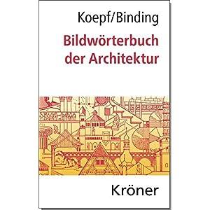 Bildwörterbuch der Architektur: Mit englischem, französischem, italienischem und spanisc