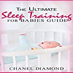 The Ultimate Sleep Training for Babies Guide | Chanel Diamond