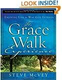 The Grace Walk Experience: Enjoying Life the Way God Intends