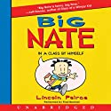 Big Nate: In a Class by Himself (       UNABRIDGED) by Lincoln Peirce Narrated by Fred Berman