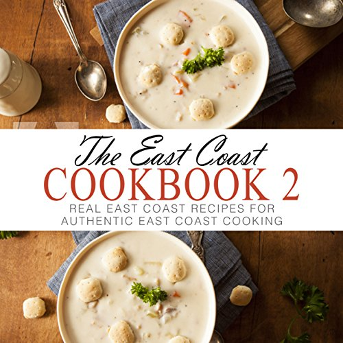 The East Coast Cookbook 2: Real East Coast Recipes for Authentic East Coast Cooking by BookSumo Press