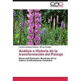 Análisis e Historia de la transformación del Paisaje: Reserva El Santuario, Municipio de La Calera, Cundinamarca...