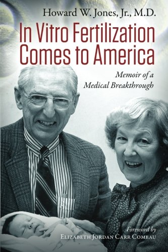 In Vitro Fertilization Comes to America: Memoir of a Medical Breakthrough PDF