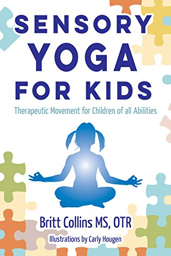 Sensory Yoga for Kids: Therapeutic Movement for Children of all Abilities PDF
