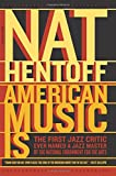 American Music Is (0306813513) by Hentoff, Nat