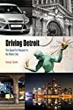 Driving Detroit: The Quest for Respect in the Motor City (Metropolitan Portraits)