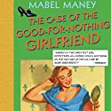 The Case of the Good-for-Nothing Girlfriend: A Nancy Clue and Cherry Aimless Mystery, Book 2 (       UNABRIDGED) by Mabel Maney Narrated by Emily Beresford
