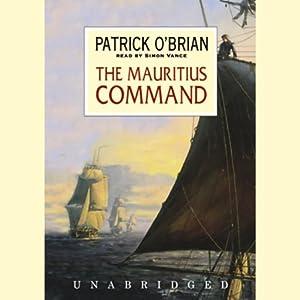 The Mauritius Command: Aubrey/Maturin Series, Book 4 | [Patrick O'Brian]
