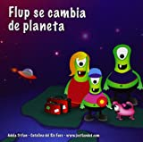 img - for Flup se cambia de planeta (Spanish Edition) book / textbook / text book