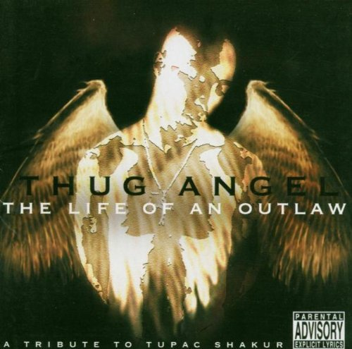Thug Angel the Life of An Outlaw - a Tribute to Tupac Shakur by Original Soundtrack (2004-07-26)