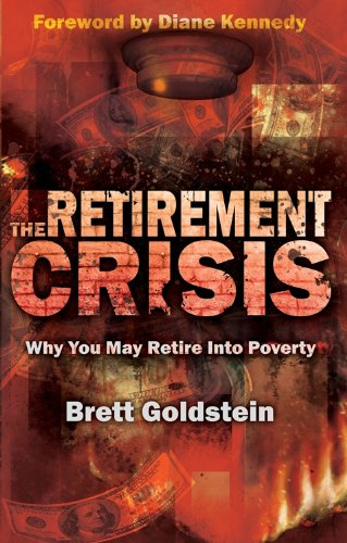 The Retirement Crisis Why You May Retire Into Poverty098292500X