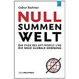 Nullsummenwelt: Das Ende des Optimus und die neue globale Ordnung: Das Ende des Optimismus und die neue globale...