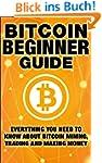 Bitcoin Beginner Guide: Everything Yo...