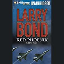 Red Phoenix Audiobook by Larry Bond Narrated by J. Charles