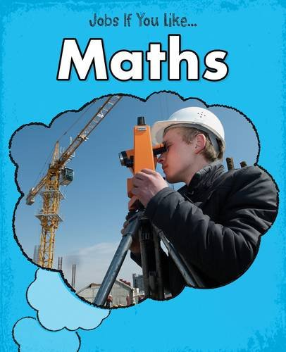 Maths (Young Explorer: Jobs If You Like...)