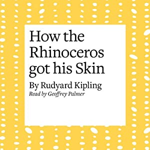 How the Rhinoceros Got His Skin Audiobook