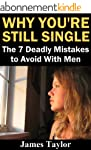 Why You're Still Single: The 7 Deadly...
