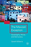 The Mexican Exception: Sovereignty, Police, and Democracy